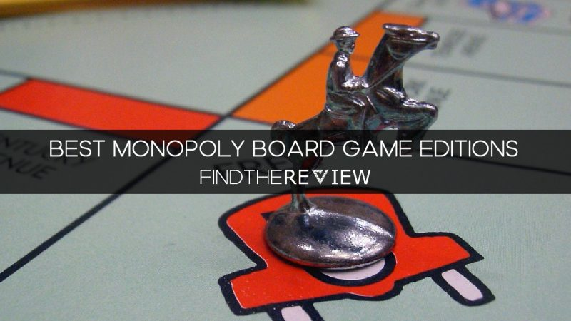 Best Monopoly Editions - Board Game Versions Reviewed